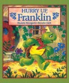 Hurry Up, Franklin - Paulette Bourgeois, Brenda Clark