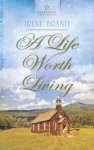 A Life Worth Living - Irene Brand