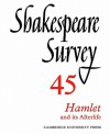 Shakespeare Survey 45 - Hamlet and its Afterlife (Shakespeare Survey) - Stanley Wells, Jonathan Bate, Michael Dobson