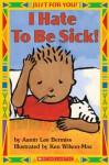 Just For You!: I Hate To Be Sick - Aamir Bermiss, Ken Wilson-Max
