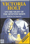 On the Night of the Seventh Moon - Victoria Holt, Lin Sagovsky