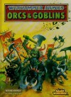 Warhammer Armies: Orcs & Goblins - Rick Priestley, Dave Gallagher, Bill King, John Blanche, Wayne England, Mark Gibbons
