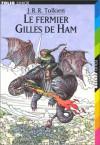 Le Fermier Gilles De Ham - J.R.R. Tolkien, Roland Sabatier