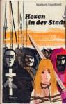 Hexen in der Stadt - Ingeborg Engelhardt