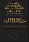 Mortality, Biochemistry, Diet and Lifestyle in Rural China: Geographic Study of the Characteristics of 69 Counties in Mainland China and 16 Areas in Taiwan - Junshi Chen, Richard Peto, Wen-Harn Pan
