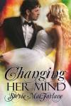 Changing Her Mind - Stevie MacFarlane
