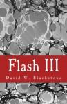 Flash III - David W. Blackstone