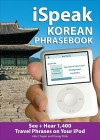 Ispeak Korean Phrasebook (MP3 Disc): See + Hear 1,200 Travel Phrases on Your iPod - Alex Chapin, Young Pahk