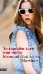 Yo también tuve una novia bisexual - Guillermo Martínez