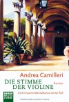 Die Stimme der Violine: Commissario Montalbanos löst seinen vierten Fall - Andrea Camilleri