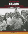The Story of the Selma Voting Rights Marches in Photographs - David Aretha