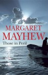 Those in Peril - Margaret Mayhew