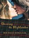 Desiring the Highlander - Michele Sinclair, Anne Flosnik