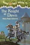 The Knight at Dawn - Mary Pope Osborne