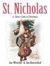 St. Nicholas: A Closer Look at Christmas - Jim Rosenthal, Joe L. Wheeler