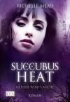 Succubus Heat - Heißer wird's nicht - Richelle Mead