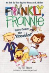 Here Comes the...Trouble! (Frankly, Frannie) - AJ Stern, Doreen Mulryan Marts