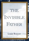 Invisible Father - Louis Bouyer