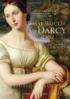 What Would Mr Darcy Do? - Abigail Reynolds