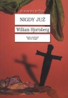 Nigdy już - William Hjortsberg, Robert Lipski
