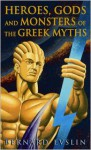 Heroes, Gods And Monsters Of The Greek Myths (Turtleback School & Library Binding Edition) - Bernard Evslin