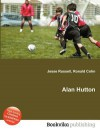 Alan Hutton - Jesse Russell, Ronald Cohn