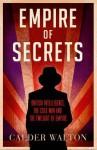 Empire of Secrets - Calder Walton