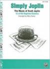 Simply Joplin: The Music of Scott Joplin: 12 of His Ragtime Classics (Easy Piano) (Simply Series) - Scott Joplin, Mary Sallee