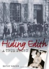 Hiding Edith: A True Story. Kathy Kacer - Kathy Kacer