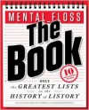 mental_floss: The Book: The Greatest Lists in the History of Listory - Will Pearson, Mangesh Hattikudur