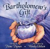 Bartholomew's Gift [With CD (Audio)] - Diane Dignan, Wendy Edelson