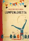 Lumpenloretta - Christine Nöstlinger, Trixi Schneefuß