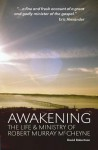 Awakening: The Life and Ministry of Robert Murray McCheyne - David Robertson