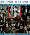 Big Annie of Calumet: A True Story of the Industrial Revolution - Jerry Stanley