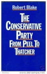The Conservative Party From Peel To Churchill: Based On The Ford Lectures, Delivered Before The University Of Oxford In The Hilary Term Of 1968 - Robert Blake