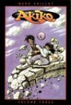 Akiko: The Menace of Alia Rellapor, Volume 3 - Mark Crilley