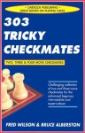 303 Tricky Checkmates, 2nd Edition - Fred Wilson, Bruce Albertson