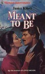 Meant to Be - Janice Kaiser