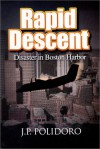 Rapid Descent: Disaster in Boston Harbor - J. P. Polidoro