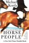 Horse People: Scenes from the Riding Life - Michael Korda