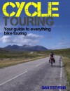 Cycle Touring - Your Guide to Everything Bike Touring - Dan Stevens