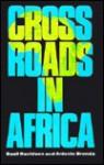 Crossroads in Africa - Basil Davidson