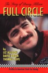 Full Circle: The Story of Davey Allison (Profiles in American Stock Car Racing) - Liz Allison, David Green, Thomas Pope