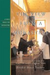 The View from a Monastery: The Vowed Live and Its Cast of Many Characters - Benet Tvedten, Br. Benet Tvedten, Kathleen Norris