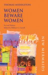 Women Beware Women - Thomas Middleton, William C. Carroll