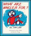 What Are Uncles For? - John Lane, Silas White, Jeremy Twigg