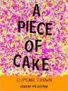 A Piece of Cake: A Memoir (Audio) - Cupcake Brown