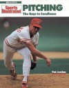 Pitching, Revised Edition: The Keys to Excellence (Sports Illustrated Winner's Circle Books) - Pat Jordan