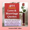 Love Quotes: 401 Amazing Love and Marriage Quotes ( The World's Most Romantic and Thought-Provoking Quotes, Sayings and Verses About Love and Marriage) - Suzanne Wolf