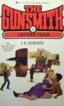 The Gunsmith #154: Orphan Train - J.R. Roberts